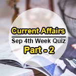 Sept-4th Week Current Affairs Quiz Part 2
