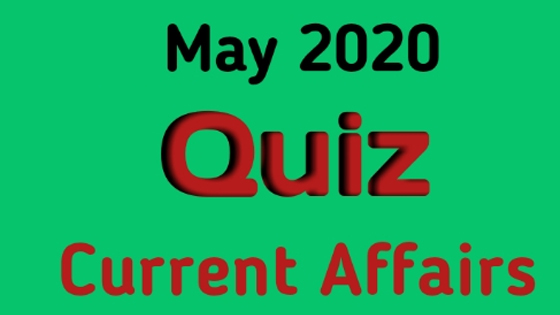 Current Affairs | May 2020