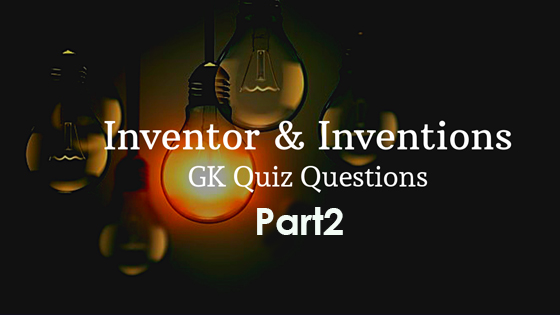 GK - Inventions and Inventors - Part2