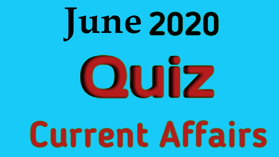 Current Affairs | June 2020