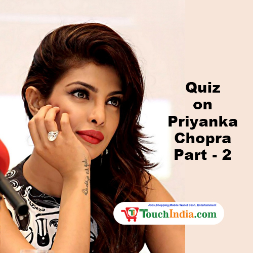 Quiz on Priyanka Chopra Part 2
