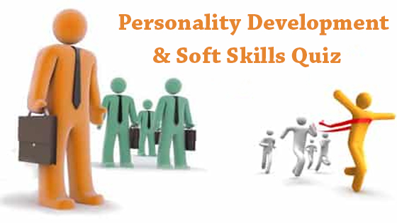 PERSONALITY DEVELOPMENT AND SOFT SKILLS QUIZ