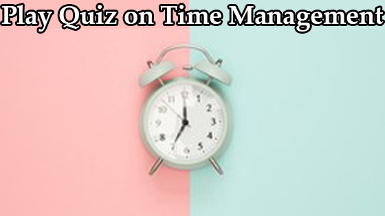 Time Management Quiz-1