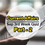 Sept-3rd Week Current Affairs Quiz Part 2